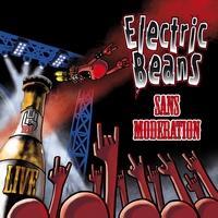 ELECTRIC BEANS - Sans Modération