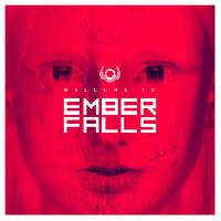 EMBER FALLS - Welcome to the Ember Falls