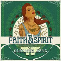FAITH & SPIRIT - Glorious days