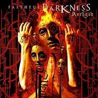 FAITHFUL DARKNESS - Archgod