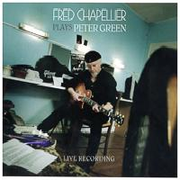 FRED CHAPELLIER - Plays Peter GREEN