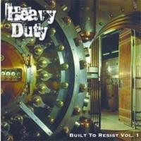 HEAVY DUTY - Built to resist vol. 1