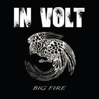 IN VOLT - Big fire