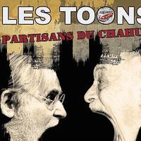 LES TOONS - Partisans du Chahut