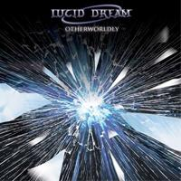 LUCID DREAM - Otherworldly
