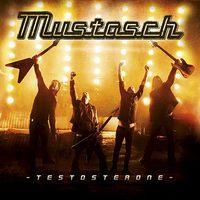 MUSTASCH - Testosterone