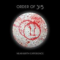 ORDER OF 315 - Near-Birth Experience
