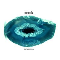 OUTWARDS - To Become