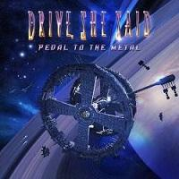 DRIVE, SHE SAID - Pedal to the metal