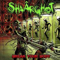 SHAARGHOT - Break Your Body