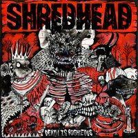SHREDHEAD - Death is righteous