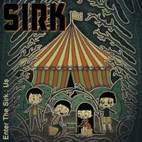 SIRK - Enter the Sirk : US
