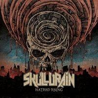 SKULLDRAIN - Hatred rising