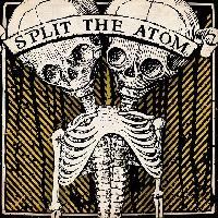 SPLIT THE ATOM - Split the atom