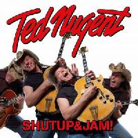 TED NUGENT - Shutup&jam!