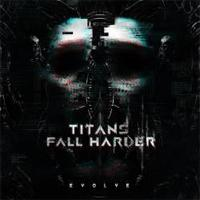 TITANS FALL HARDER - Evolve