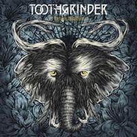 TOOTHGRINDER - Noctural masquerade