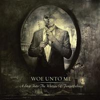 WOE UNTO ME - A Step into the Waters of Forgetfulness