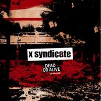 X SYNDICATE - Dead or alive