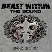 BEAST WITHIN THE SOUND - Propulsion Of War