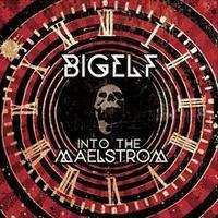 BIGELF - Into The Maelstrom