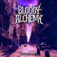 BLOODY ALCHEMY - Reign of apathy