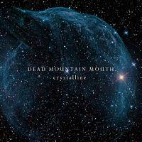DEAD MOUNTAIN MOUTH - Crystalline
