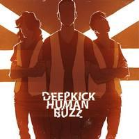 DEEP KICK - Human Buzz