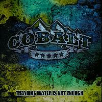 COBALT - Treading water is not enough