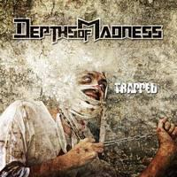 DEPTHS OF MADNESS - Trapped