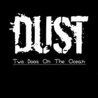 DUST - Two doors on the ocean