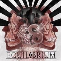 EQUILIBRIUM - Renegades