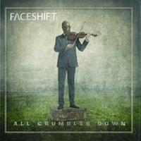 FACESHIFT - All crumbles down