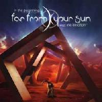 FAR FROM YOUR SUN - At the beginning ... was the emotion