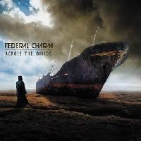 FEDERAL CHARM - Across the divide
