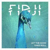 FIDJI - Let The Good Times Roll