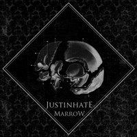 JUSTINHATE - Marrow