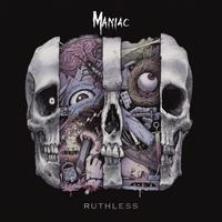 MANIAC - Ruthless