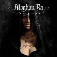MOGHAN-RA - What You Think