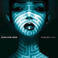 SEVEN EYED CROW - Organized Chaos