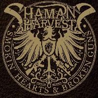 SHAMAN'S HARVEST - Smokin' hearts and broken guns