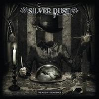 SILVER DUST - The age of decadance
