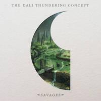 THE DALI THUNDERING CONCEPT - Savages
