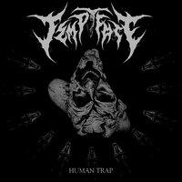 TEMPT FATE - Human trap