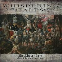 WHISPERING TALES - Ad Abolendam