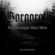 GORGOROTH - Live In Grieghallen