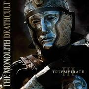 THE MONOLITH DEATHCULT - Trivmvirate