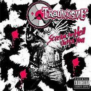 TRAUMATISME - Scream The Hell Outa You