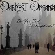 DARKEST INSANIA - Do you feel the emptiness?