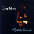 EVER SINCE - Fight the elements